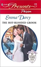 The Hot-Blooded Groom by Emma Darcy