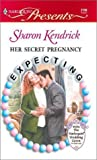 Kendrick, Sharon: Her Secret Pregnancy