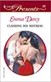 Darcy, Emma: Claiming His Mistress