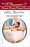 Bianchin, Helen: The Husband Test