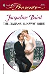Baird, Jacqueline: The Italian&#39;s Runaway Bride