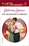 Spencer, Catherine: The Millionaire's Marriage