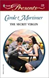 Mortimer, Carole: The Secret Virgin