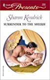 Kendrick, Sharon: Surrender to the Sheikh
