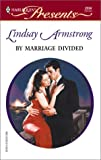 Armstrong, Lindsay: By Marriage Divided