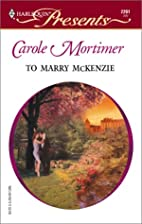 To Marry McKenzie by Carole Mortimer