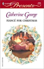 Fiancé for Christmas by Catherine George