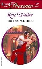 The Hostage Bride by Kate Walker