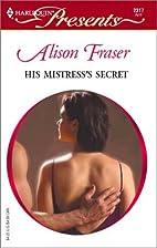 His Mistress's Secret by Alison Fraser