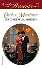 His Cinderella Mistress by Carole Mortimer