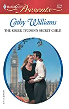 The Greek Tycoon's Secret Child by Cathy…