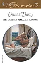 The Outback Marriage Ransom by Emma Darcy
