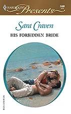 His Forbidden Bride by Sara Craven