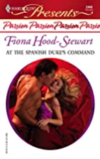 At the Spanish Duke's Command by Fiona…
