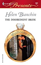 The Disobedient Bride by Helen Bianchin