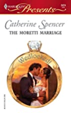 The Moretti Marriage by Catherine Spencer