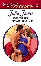 The Greek's Ultimate Revenge by Julia James