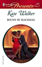 Bound by Blackmail by Kate Walker