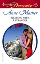 Sleeping with a Stranger by Anne Mather