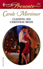 Claiming His Christmas Bride by Carole…