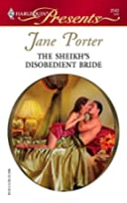 The Sheikh's Disobedient Bride by Jane…
