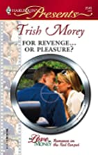 For Revenge...or Pleasure? by Trish Morey