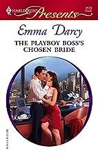 The Playboy Boss's Chosen Bride by Emma…