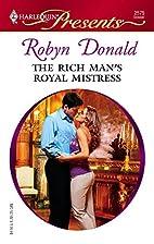 The Rich Man's Royal Mistress by Robyn…