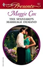 The Spaniard's Marriage Demand by Maggie Cox