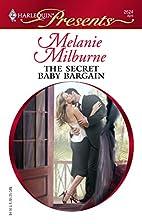 The Secret Baby Bargain by Melanie Milburne