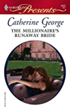 The Millionaire's Runaway Bride by Catherine…