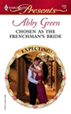 Chosen as the Frenchman's Bride by Abby…