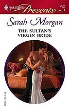 The Sultan's Virgin Bride by Sarah Morgan