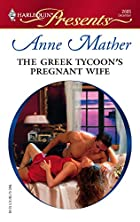 The Greek Tycoon's Pregnant Wife by Anne…