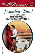 The Italian Billionaire's Ruthless Revenge…