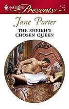The Sheikh's Chosen Queen by Jane Porter