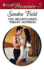 The Billionaire's Virgin Mistress by Sandra…