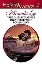 The Millionaire's Inexperienced Love-Slave…