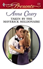 Taken by the Maverick Millionaire by Anna…