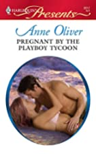 Pregnant by the Playboy Tycoon by Anne…