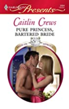 Pure Princess, Bartered Bride by Caitlin…