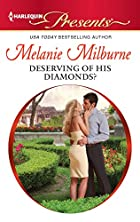 Deserving of His Diamonds? by Melanie…