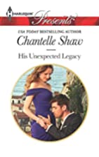 His Unexpected Legacy by Chantelle Shaw