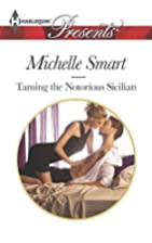 Taming the Notorious Sicilian by Michelle…