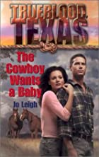 The Cowboy Wants a Baby by Jo Leigh