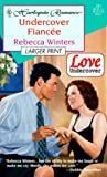 Rebecca Winters: Undercover Fiancee (Love Undercover): Larger Print (Harlequin Large Print (Numbered Paperback))