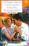 Carter, David A.: Wife Worth Keeping - Larger Print