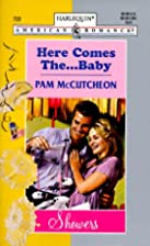 Here Comes the... Baby by Pam McCutcheon