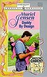 Muriel Jensen: Daddy by Design (Harlequin American Romance, No. 742)