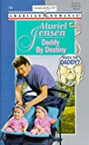 Muriel Jensen: Daddy By Destiny (Who'S The Daddy) (Harlequin American Romance)